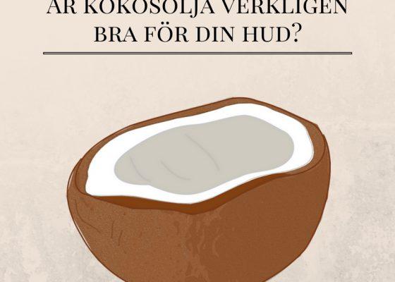 Kokosolja – är det verkligen bra för din hud?
