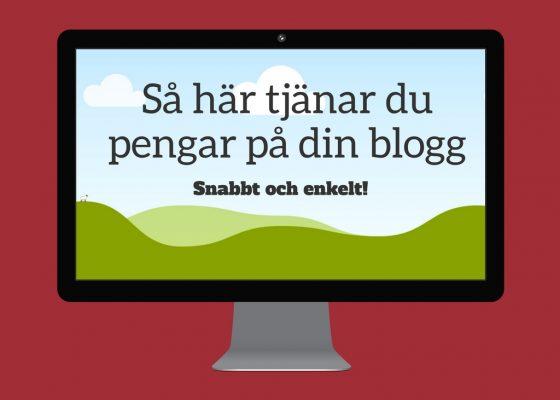 Tjäna pengar på din blogg – 5 beprövade metoder!