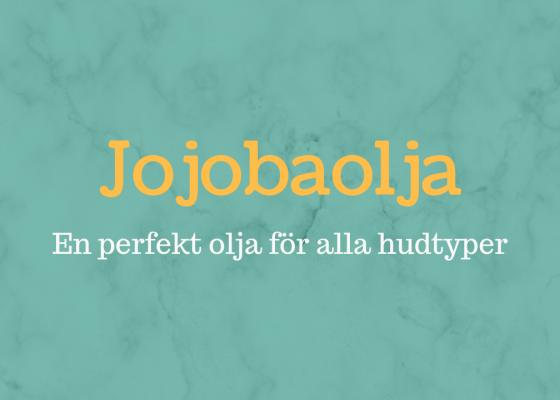 Jojobaolja – En mångsidig och välgörande olja