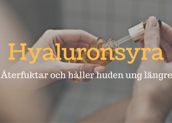Hyaluronsyra – håller din hud ung längre