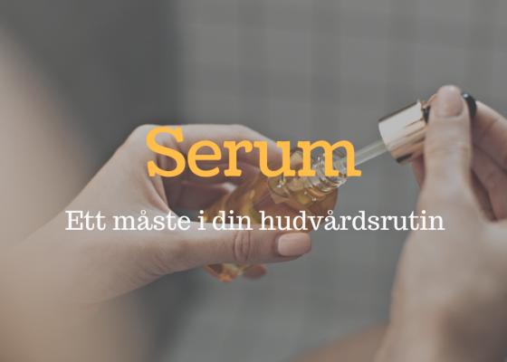 Serum – vad är det och vilket är bäst?